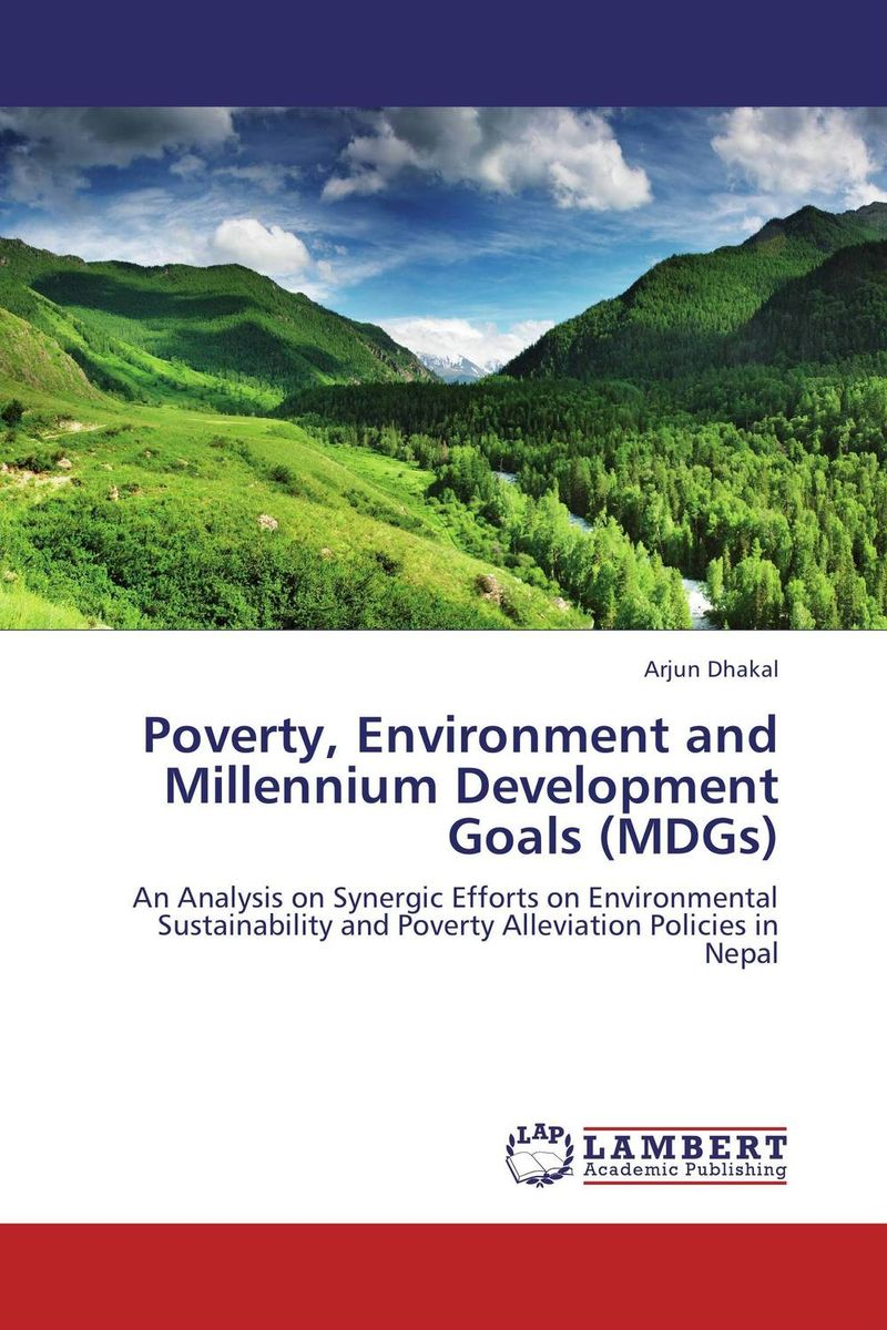 Poverty, Environment and Millennium Development Goals (MDGs)