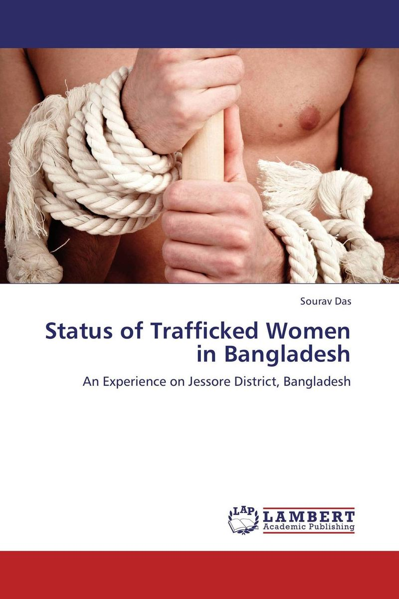 Status of Trafficked Women in Bangladesh brutal inhuman behavior against women in bangladesh