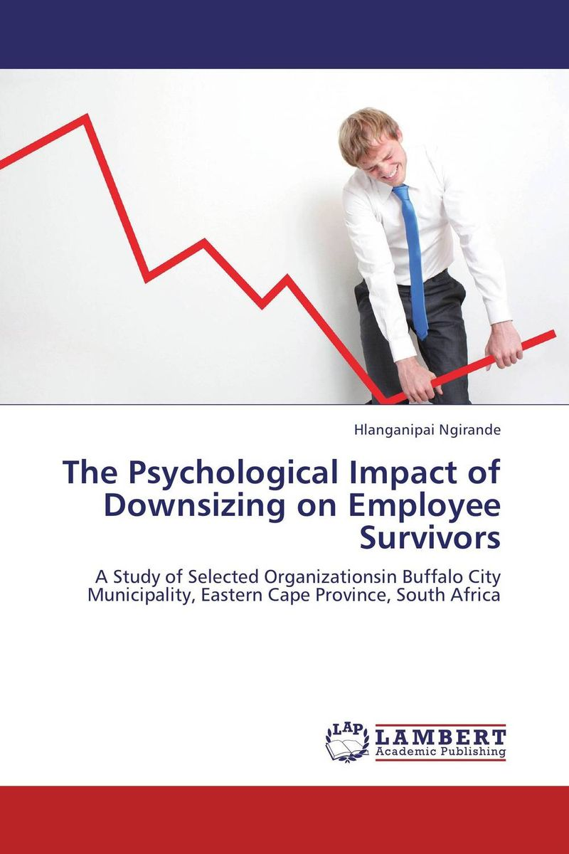 The Psychological Impact of Downsizing on Employee Survivors khaled el sayed hotel franchise agreements and the psychological contract