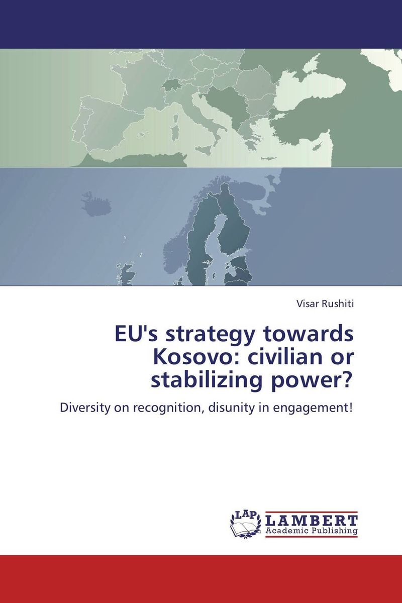 цена на EU's strategy towards Kosovo: civilian or stabilizing power?