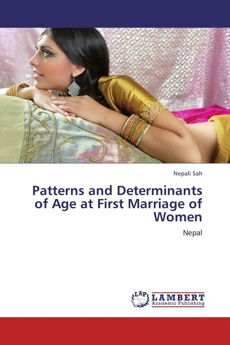 Patterns and Determinants of Age at First Marriage of Women marriage of the greens