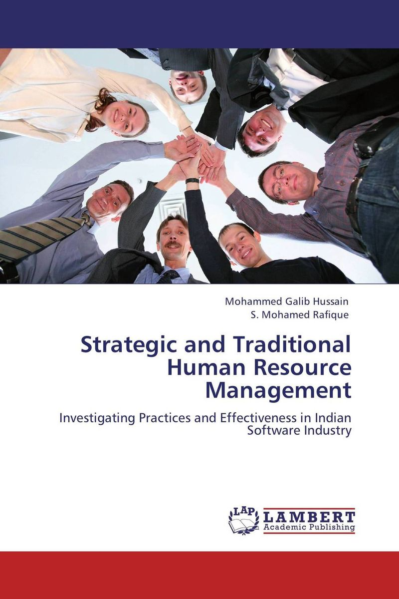Strategic and Traditional Human Resource Management applied practices in strategic human resource planning and management
