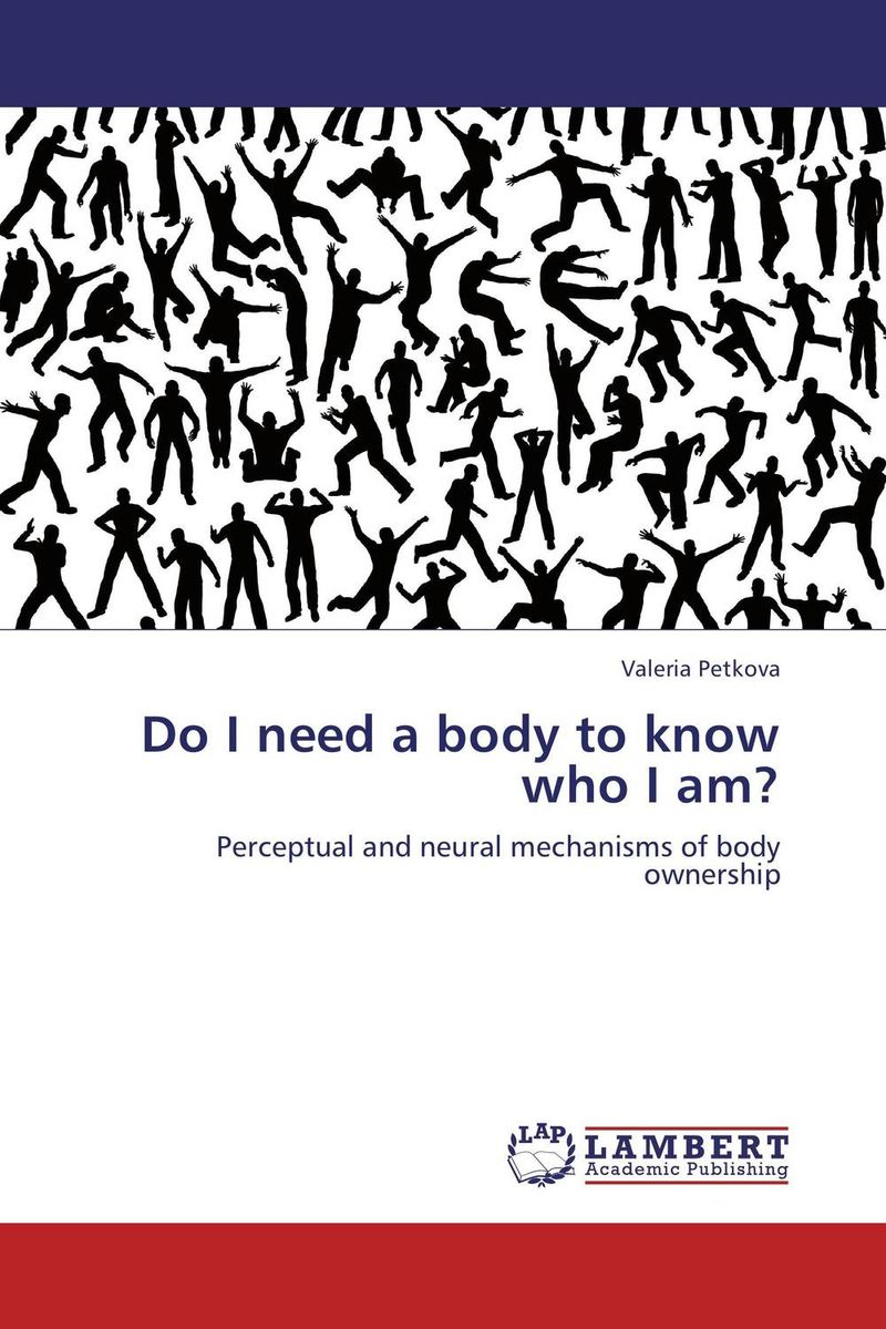 Do I need a body to know who I am?