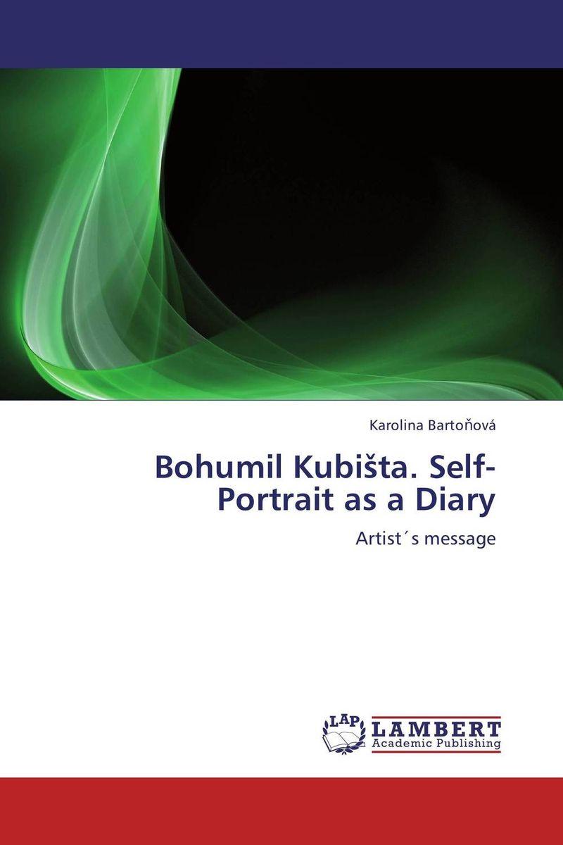 Bohumil Kubista. Self-Portrait as a Diary джойс д aportrait oftheartist asa