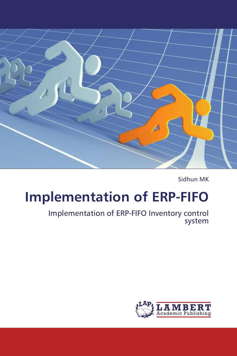 Implementation of ERP-FIFO robert davis a demand driven inventory optimization and replenishment creating a more efficient supply chain