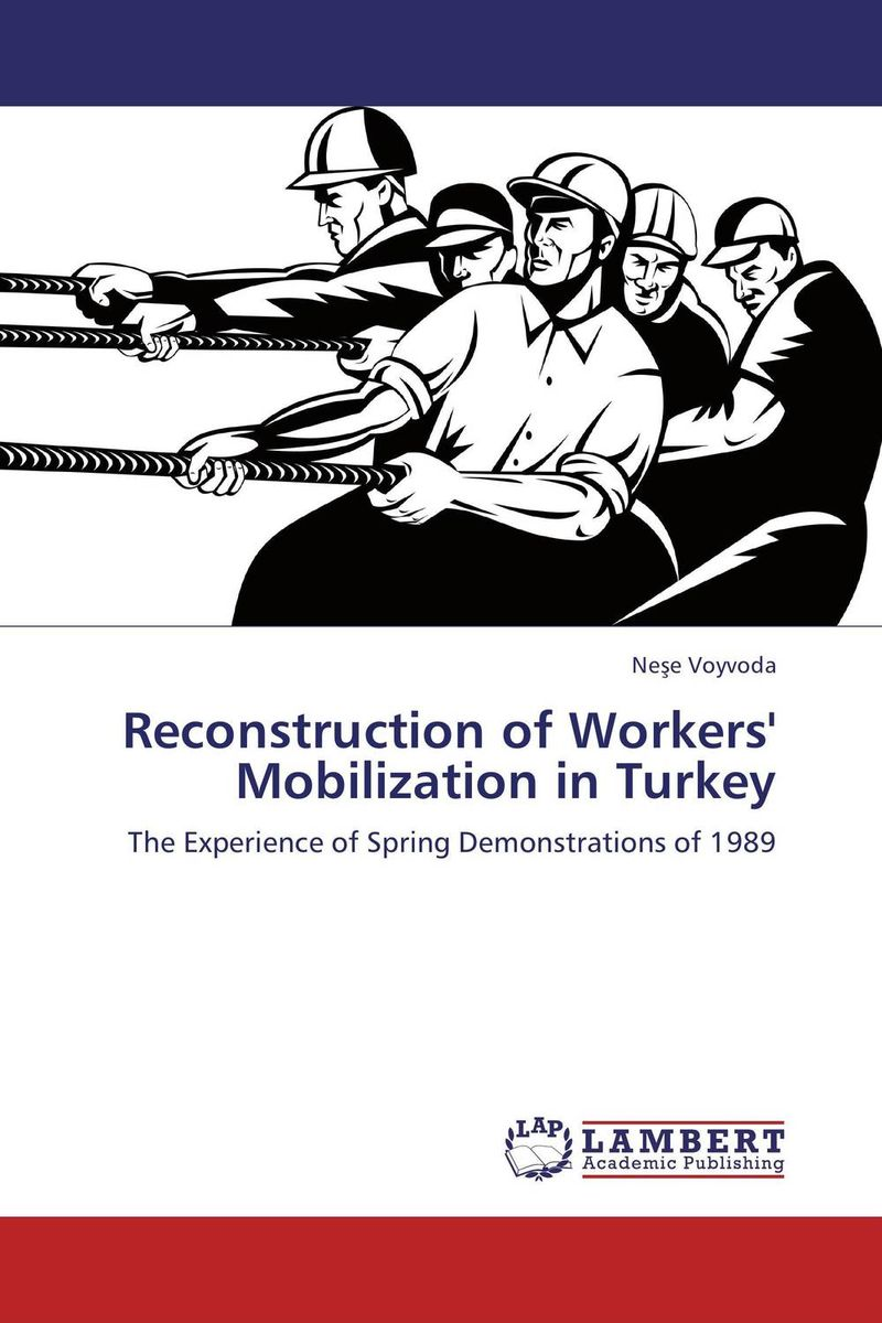 Reconstruction of Workers' Mobilization in Turkey паяльник bao workers in taiwan pd 372 25mm