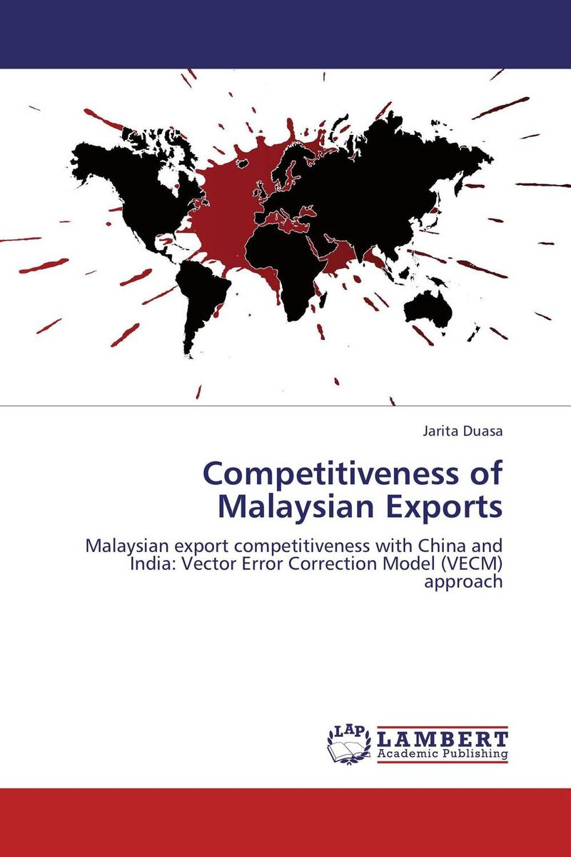 Competitiveness of Malaysian Exports study of global competitiveness of indian and chinese