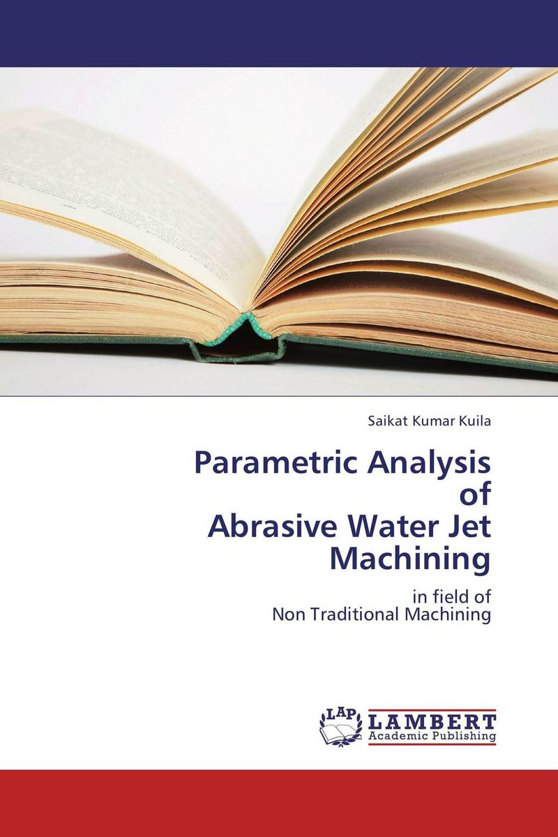 Parametric Analysis         of  Abrasive Water Jet      Machining k17 jet a