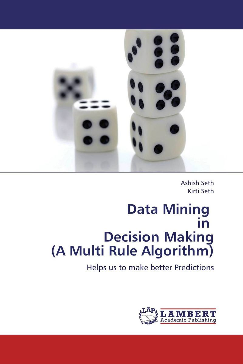 Data Mining   in   Decision Making  (A Multi Rule Algorithm) optimizing accuracy in decision making using evolutionary computing