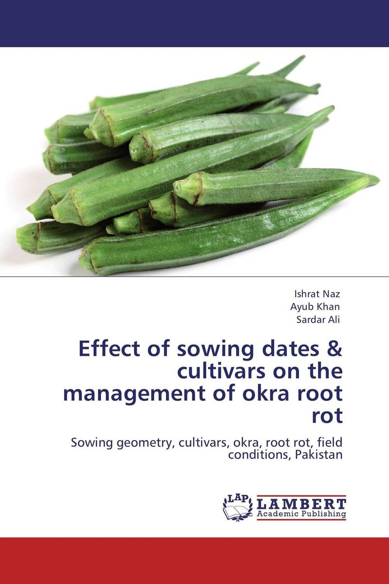 Effect of sowing dates & cultivars on the management of okra root rot risk measures for the 21st century