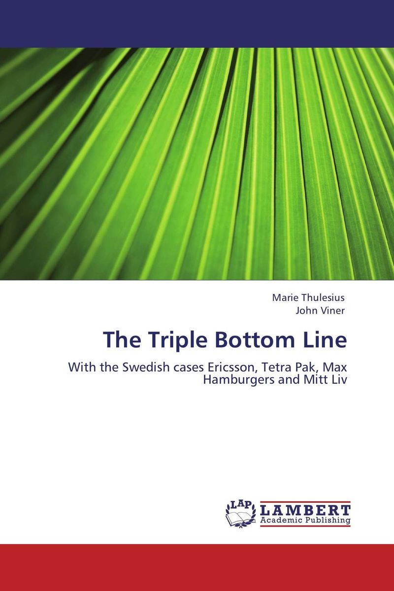 The Triple Bottom Line andrew savitz the triple bottom line how today s best run companies are achieving economic social and environmental success and how you can too