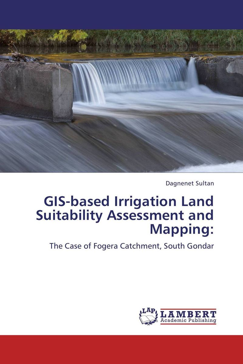 GIS-based Irrigation Land Suitability Assessment and Mapping: gis