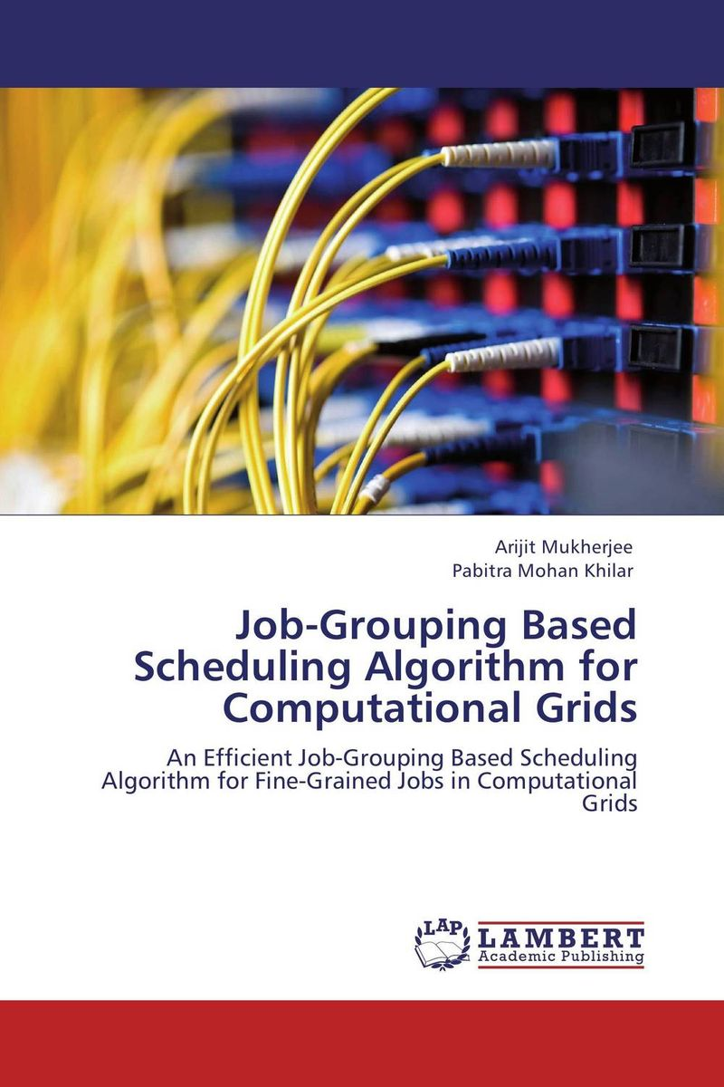 Job-Grouping Based Scheduling Algorithm for Computational Grids a practical guide to building high performance computing clusters
