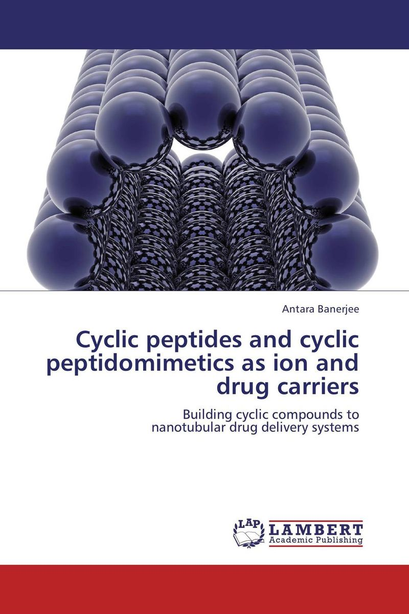 Cyclic peptides and cyclic peptidomimetics as ion and drug carriers atamjit singh pal paramjit kaur khinda and amarjit singh gill local drug delivery from concept to clinical applications