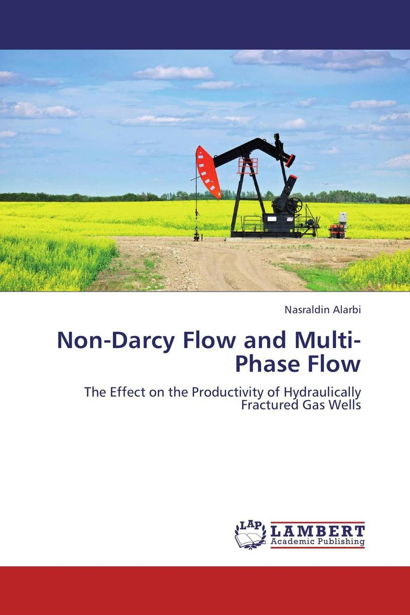 Non-Darcy Flow and Multi-Phase Flow esam jassim hydrate formation and deposition in natural gas flow line