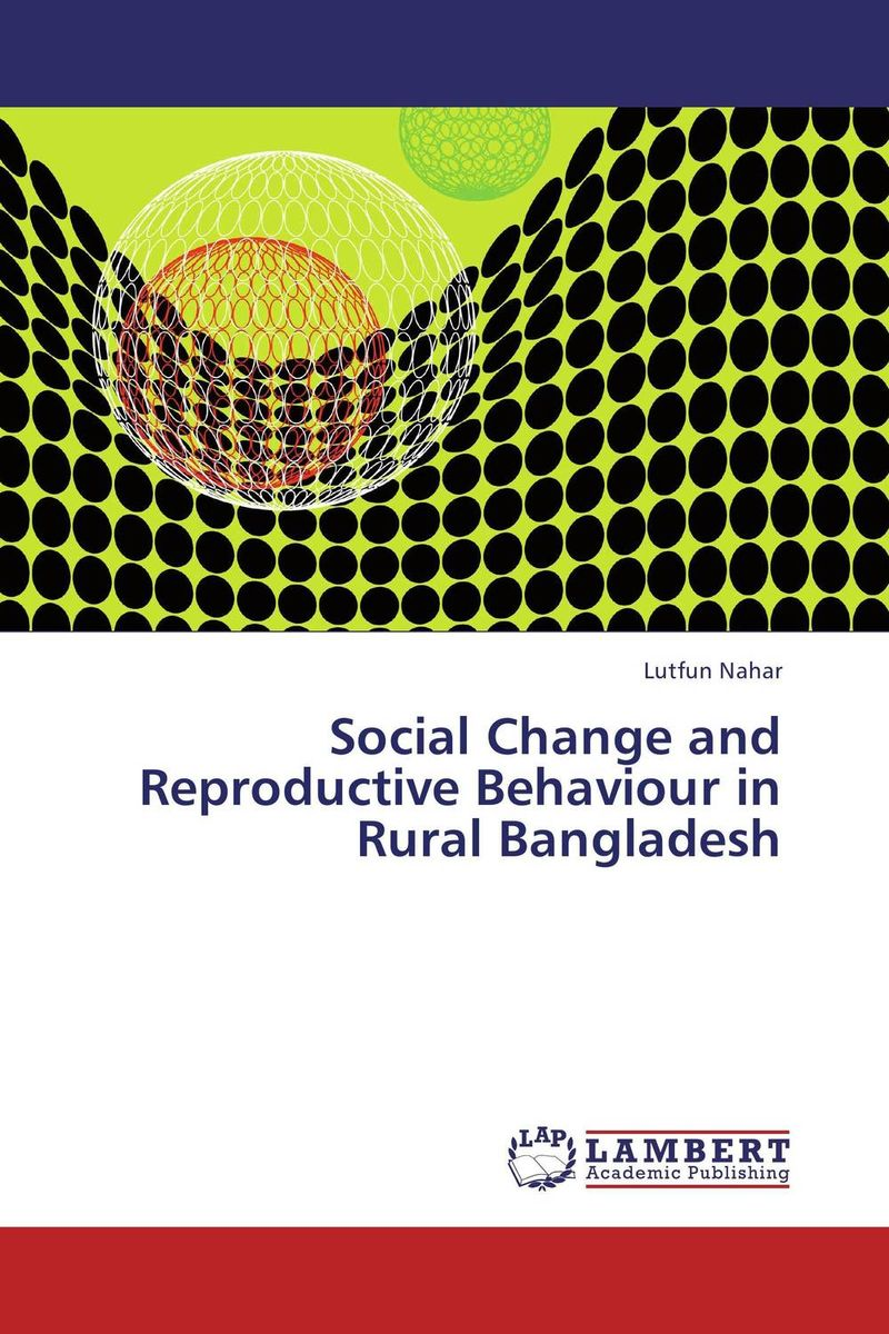 Social Change and Reproductive Behaviour in Rural Bangladesh