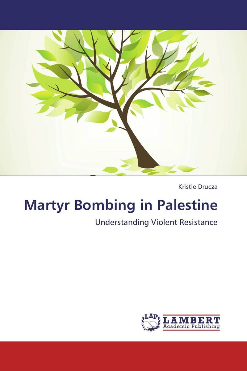 Martyr Bombing in Palestine  the bombing war
