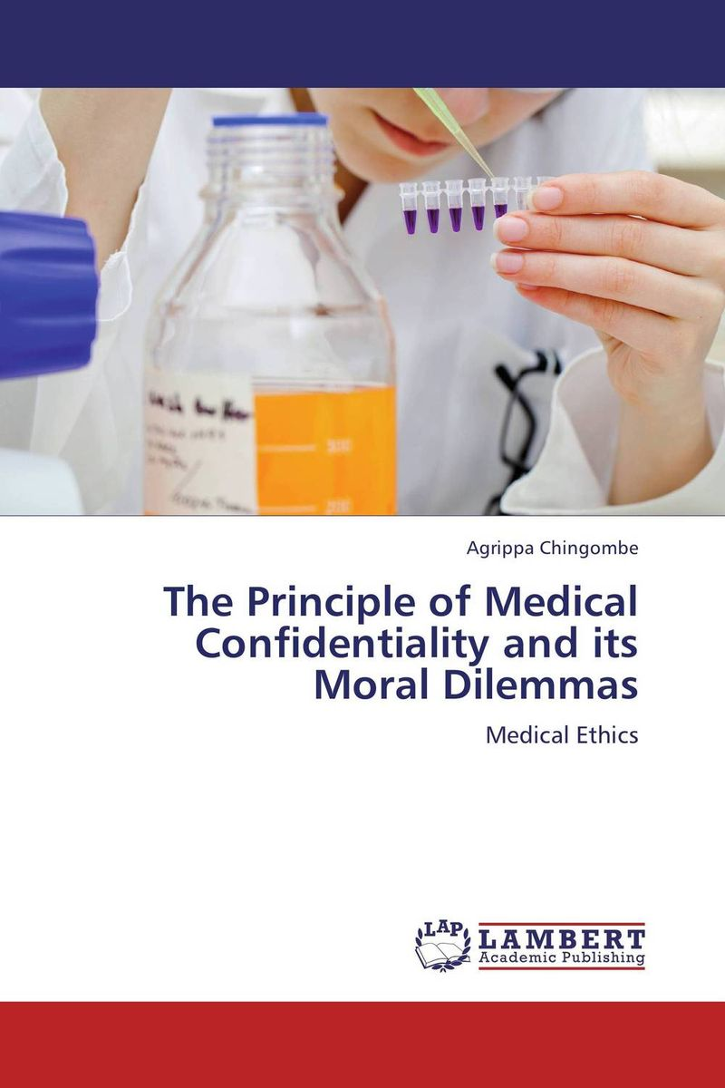The Principle of Medical Confidentiality and its Moral Dilemmas addison wiggin endless money the moral hazards of socialism