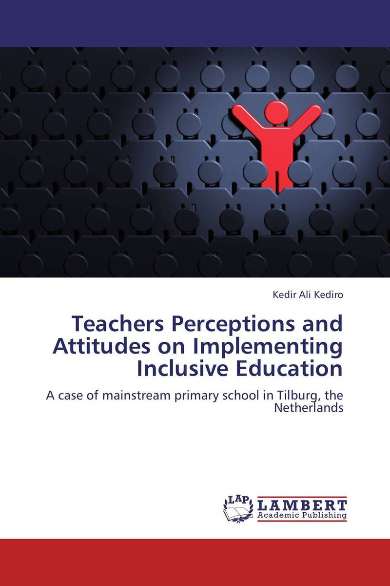Teachers Perceptions and Attitudes on Implementing Inclusive Education kumar rakesh subhangi dutta and kumara shama handbook on implementing gender recognition