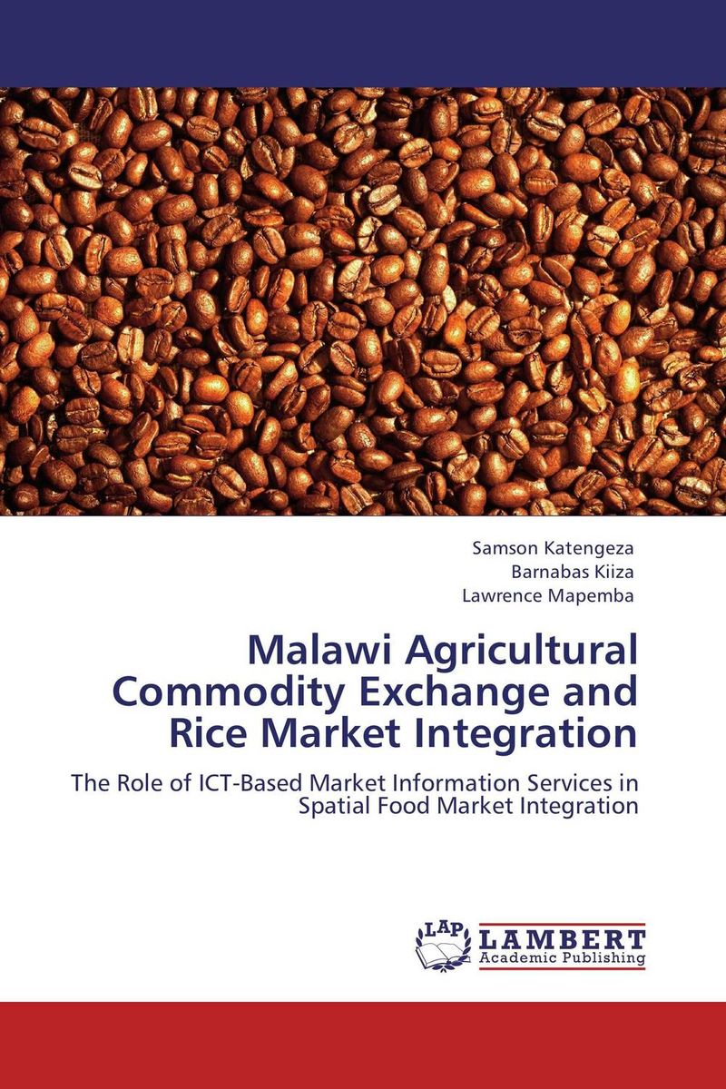 Malawi Agricultural Commodity Exchange and Rice Market Integration hans hedin the handbook of market intelligence understand compete and grow in global markets