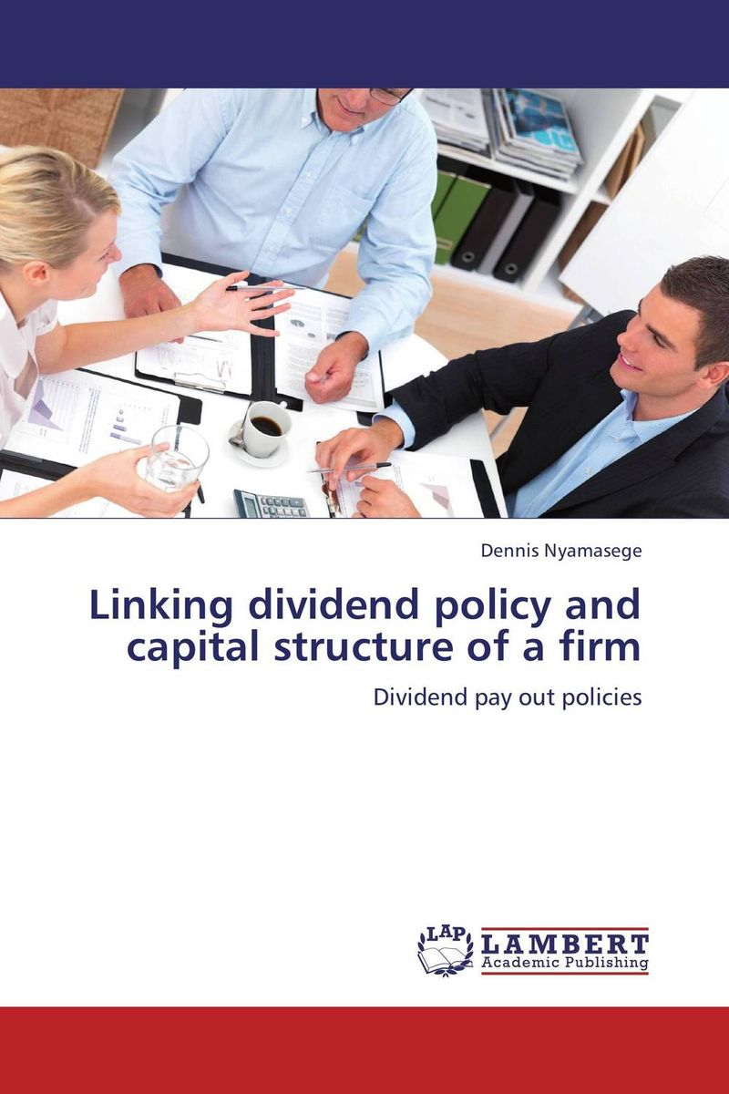 Linking dividend policy and capital structure of a firm corporate governance capital structure and firm value