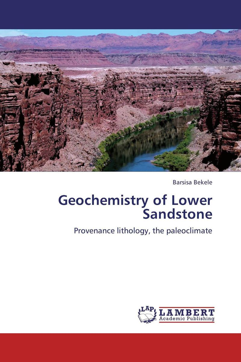 Geochemistry of Lower Sandstone nforba melvin tamnta and cheo emmanuel suh regolith geochemistry and mineralogy derived from itabirite