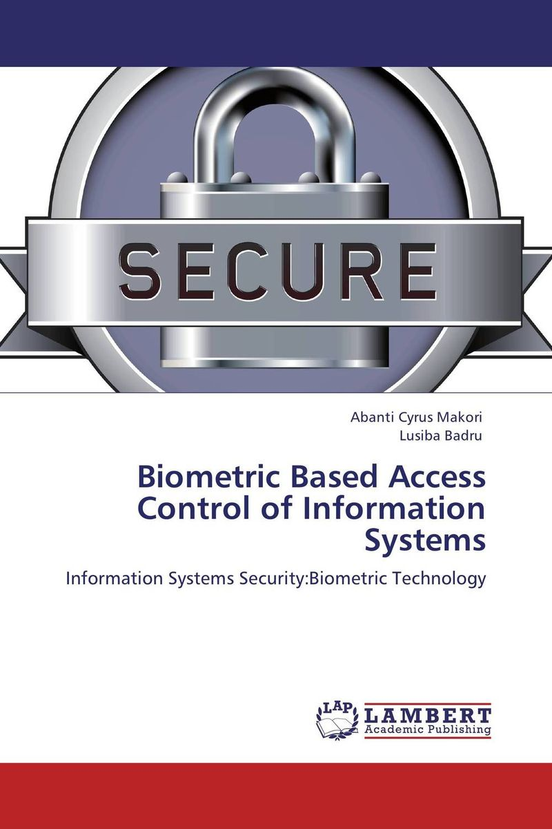 Biometric Based Access Control of Information Systems цветная бумага henan university of technology press