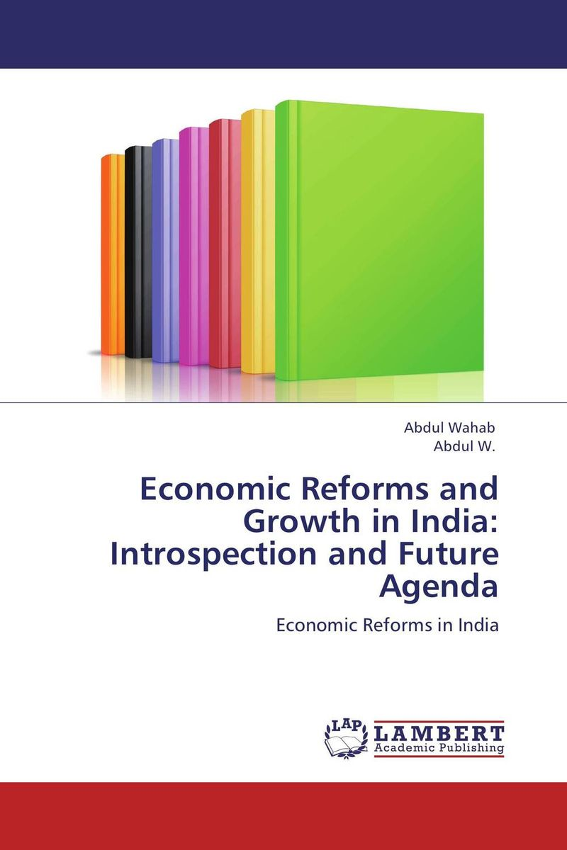 Economic Reforms and Growth in India: Introspection and Future Agenda economic methodology