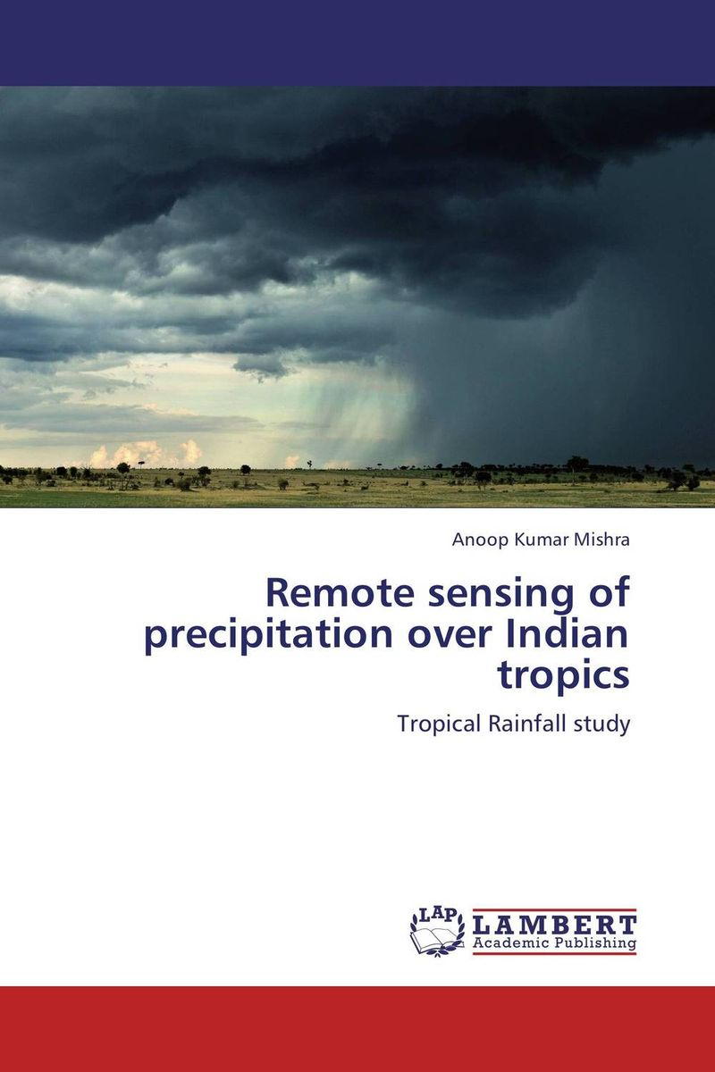 Remote sensing of precipitation over Indian tropics remote sensing inversion problems and natural hazards asradvances in space research volume 21 3