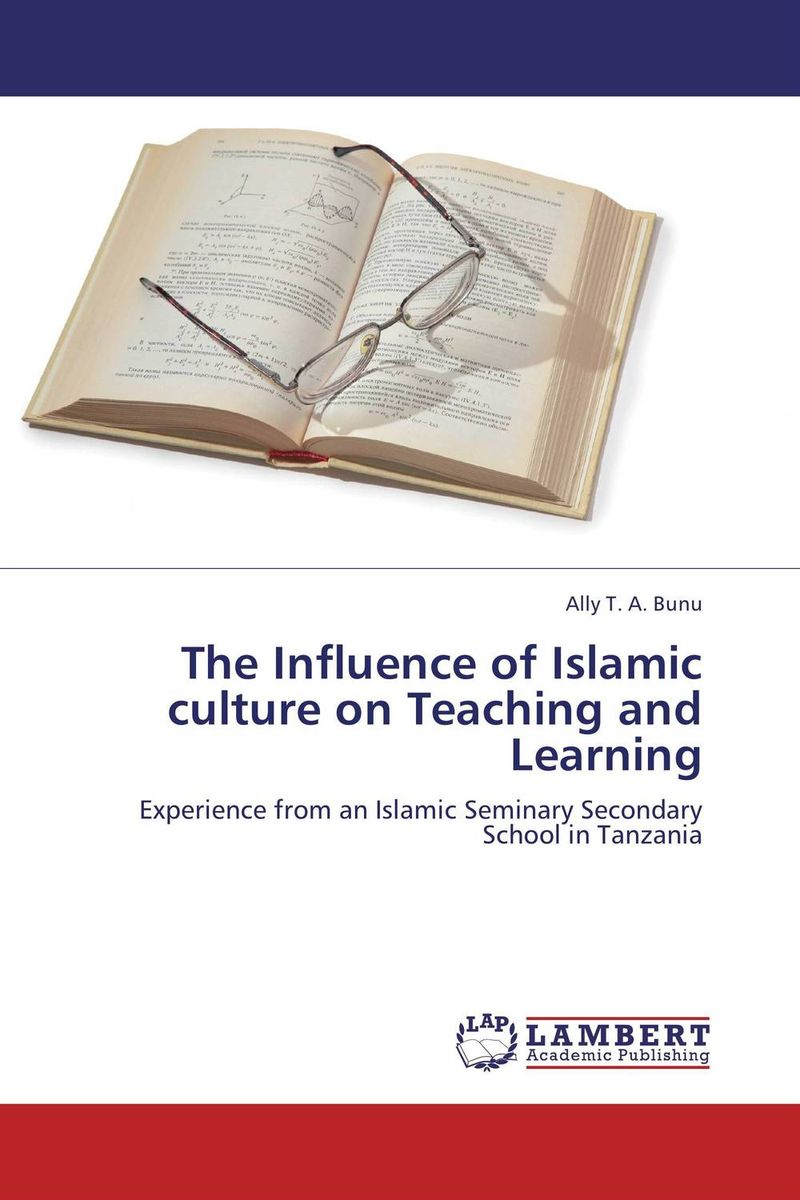 The Influence of Islamic culture on Teaching and Learning  цена