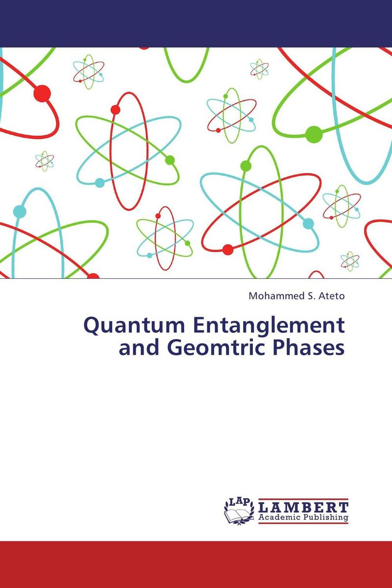 Quantum Entanglement and Geomtric Phases quantum field theory and the standard model