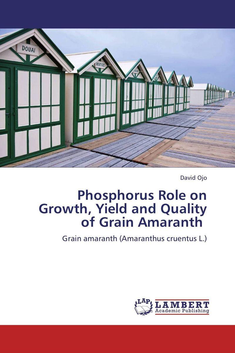 Phosphorus Role on Growth, Yield and Quality of Grain Amaranth usha rani m uma jyothi k and syam sundar reddy p study on effect of growth regulators and micronutrients on okra growth and yield of okra