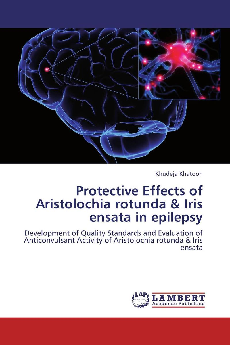 Protective Effects of Aristolochia rotunda & Iris ensata in epilepsy epilepsy in children psychological concerns