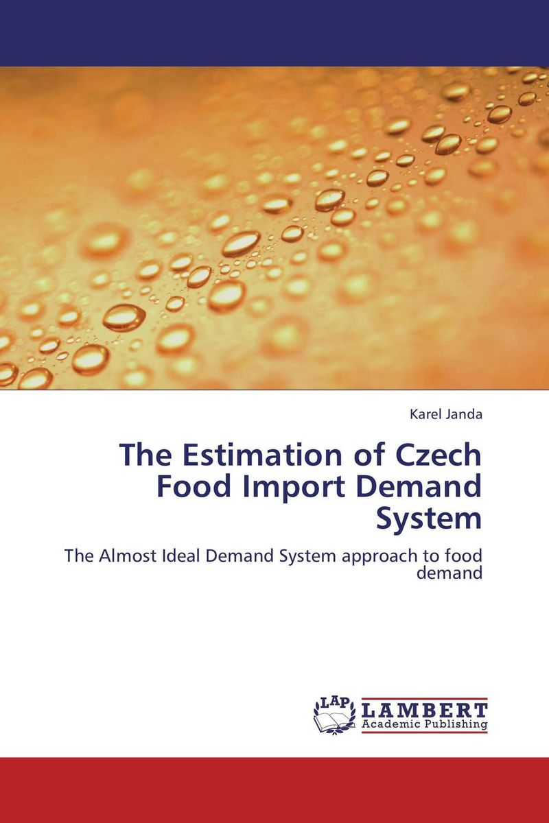 The Estimation of Czech Food Import Demand System the failure of economic nationalism in slovenia s transition