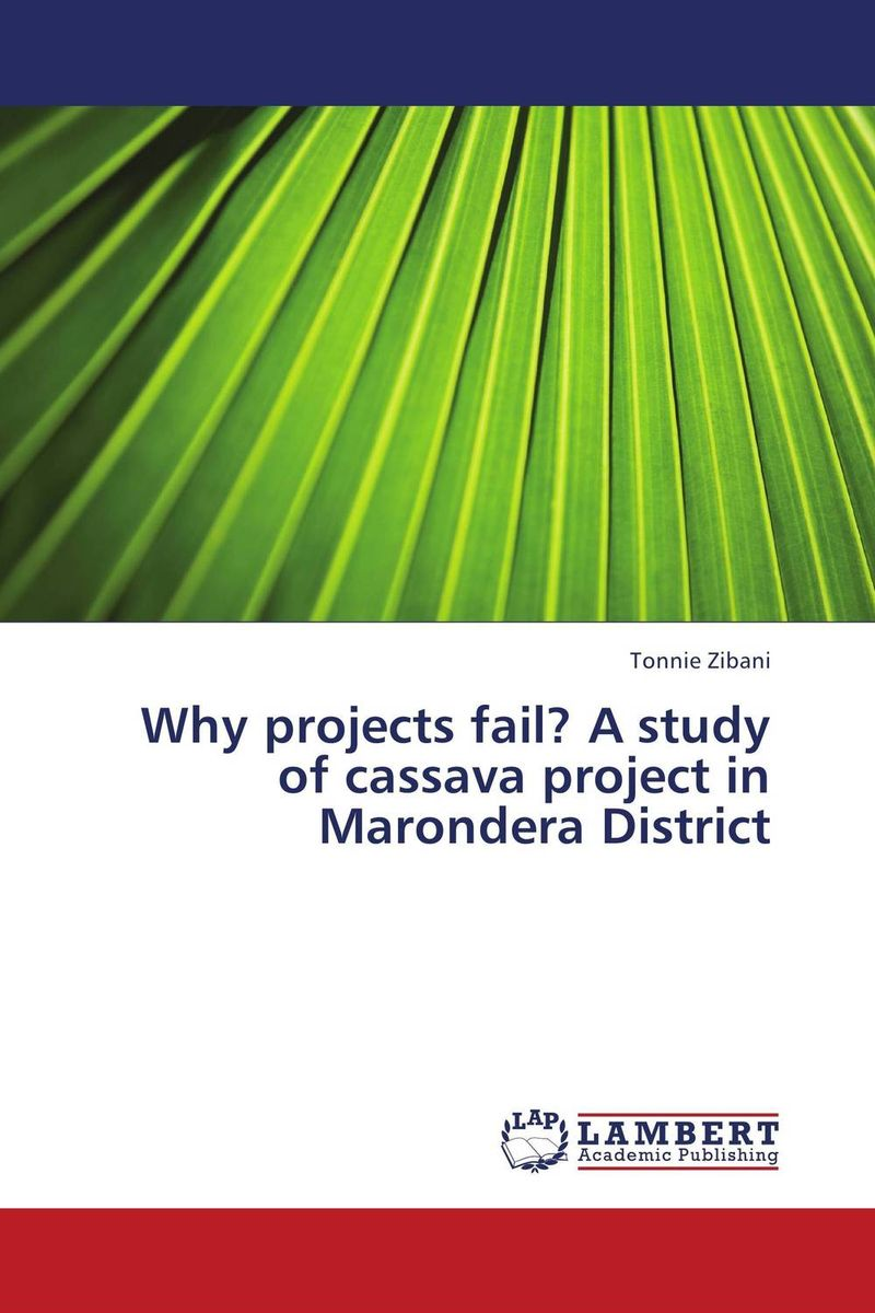 Why projects fail? A study of cassava project in Marondera District managing projects made simple