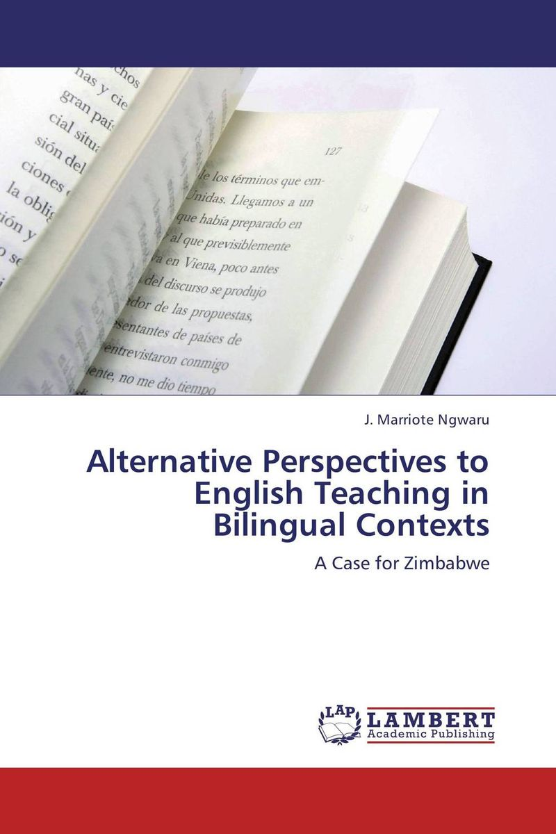 Alternative Perspectives to English Teaching in Bilingual Contexts exploring issues in teaching writing in esl at secondary school level