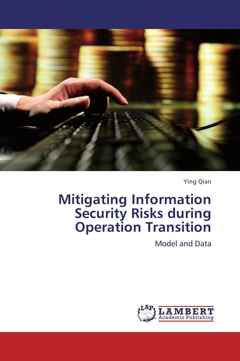 Mitigating Information Security Risks during Operation Transition model enrichment in operation research
