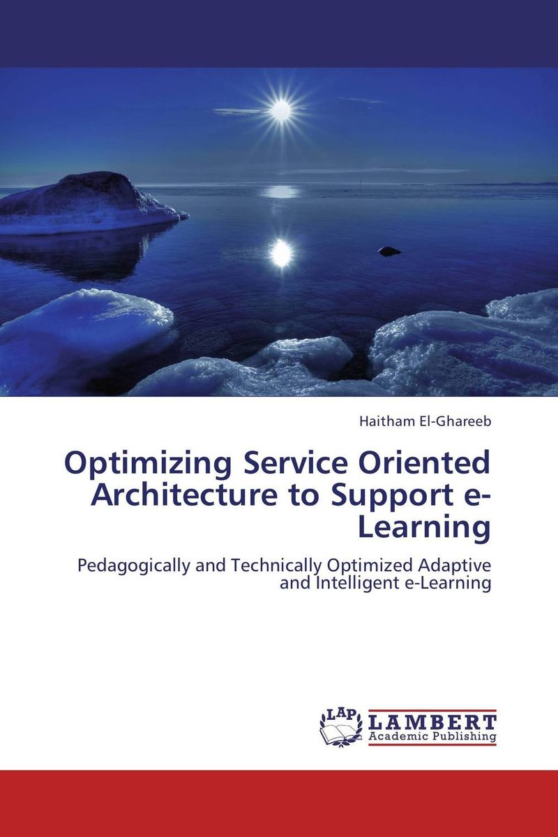 Optimizing Service Oriented Architecture to Support e-Learning intelligent lifecycle architecture of