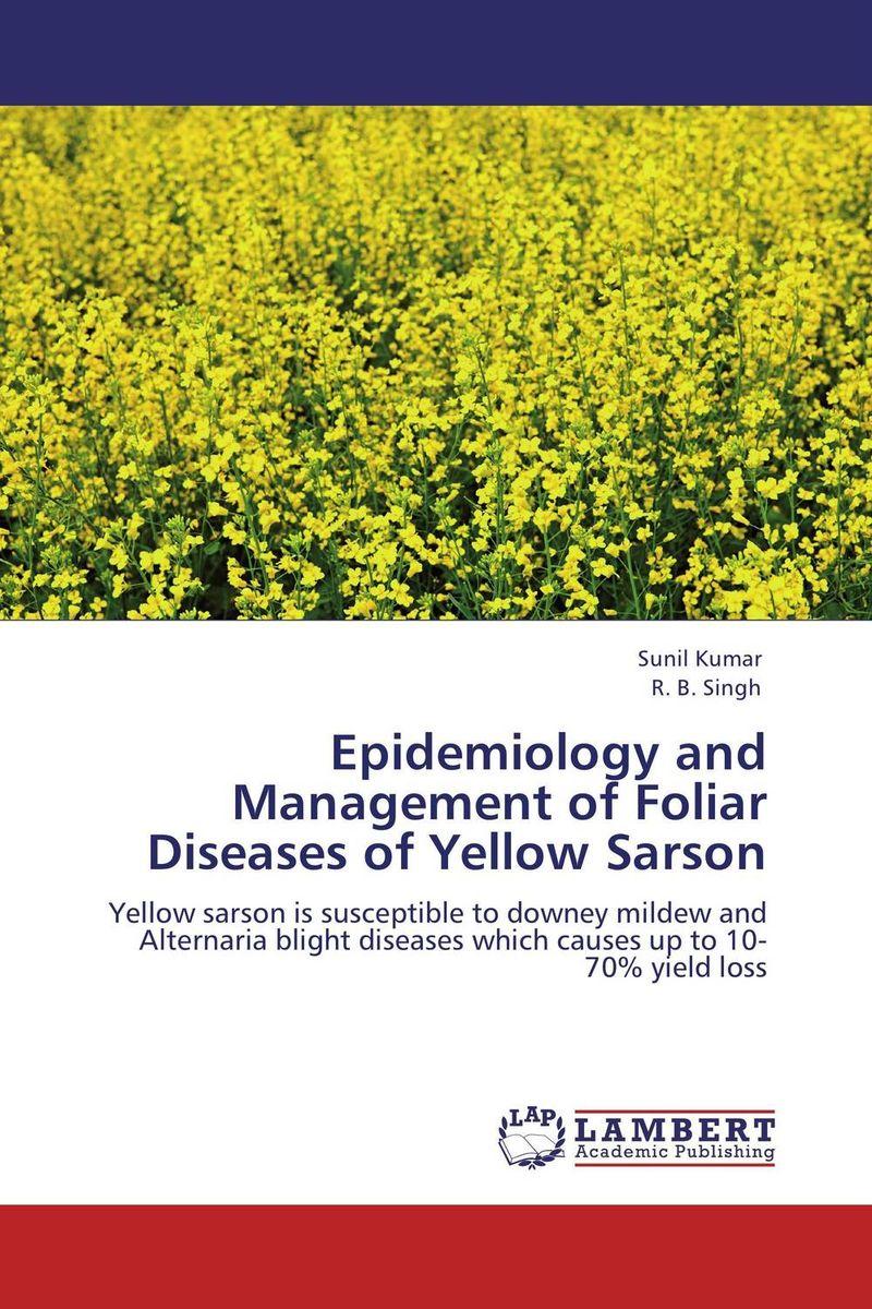 Epidemiology and Management of Foliar Diseases of Yellow Sarson harshal bafna ajithkrishnan c g and thanveer kalantharakath genetic epidemiology of oral diseases
