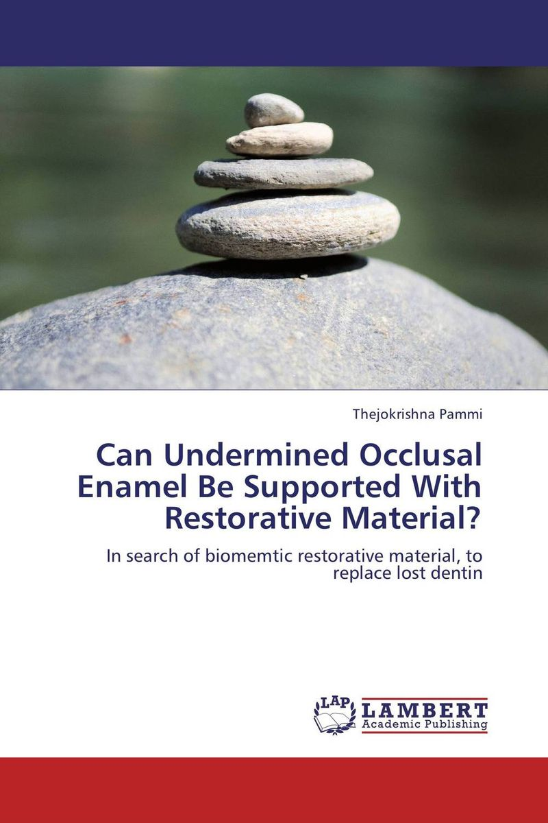 Can Undermined Occlusal Enamel Be Supported With Restorative Material? electrochemistry of human dental enamel