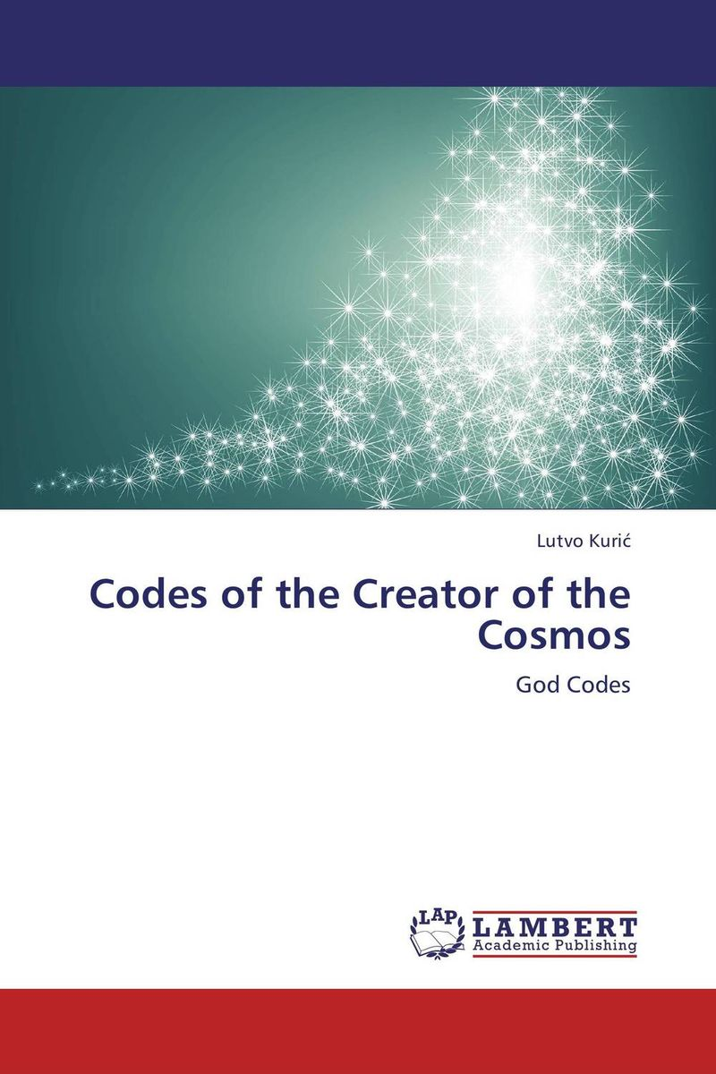 Codes of the Creator of the Cosmos the long cosmos