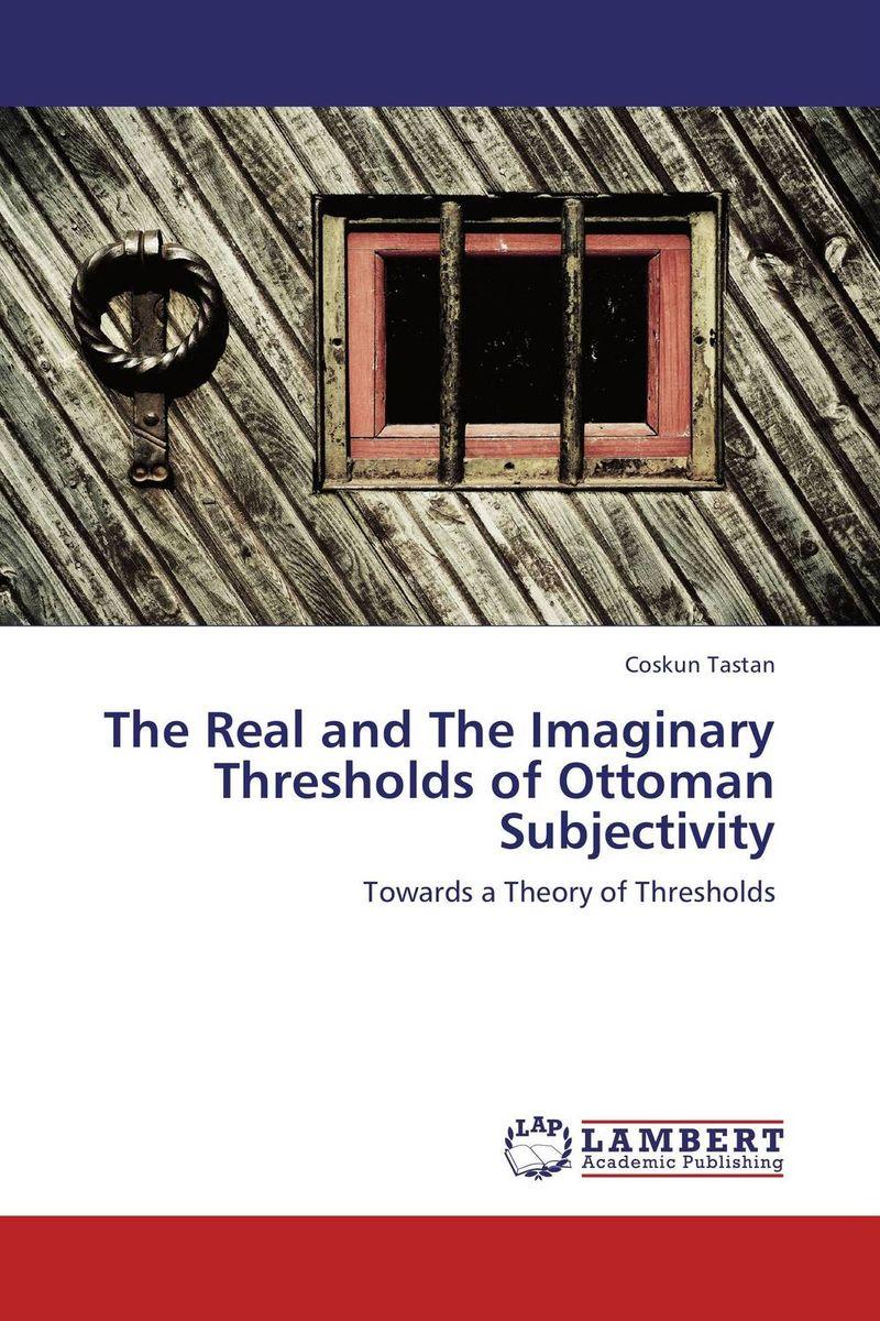где купить The Real and The Imaginary Thresholds of Ottoman Subjectivity по лучшей цене