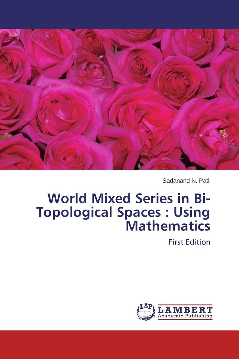 World Mixed Series in Bi-Topological Spaces : Using Mathematics n j patil r h chile and l m waghmare design of adaptive fuzzy controllers