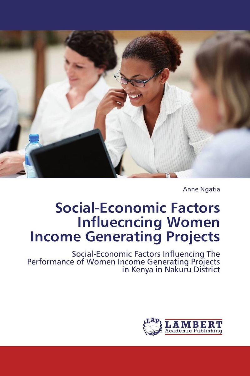 Social-Economic Factors Influecncing Women Income Generating Projects the failure of economic nationalism in slovenia s transition