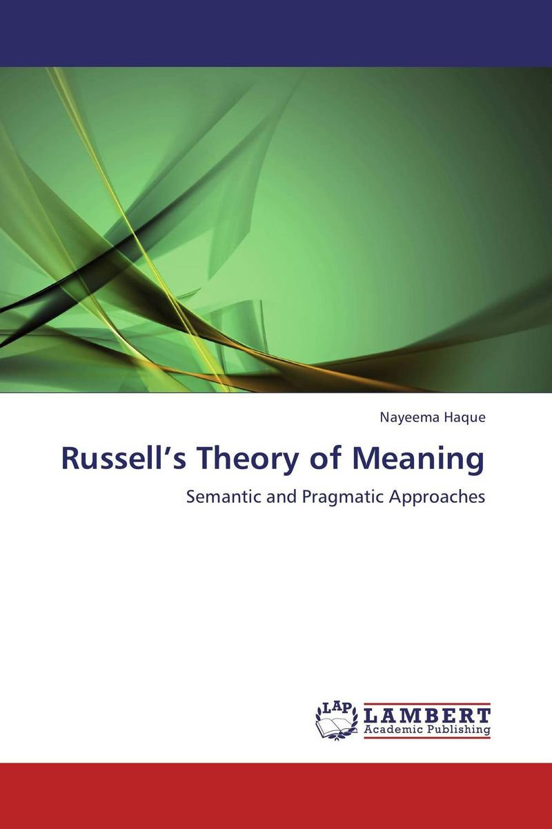 Russell's Theory of Meaning ways of meaning – an introduction to a philosophy of language