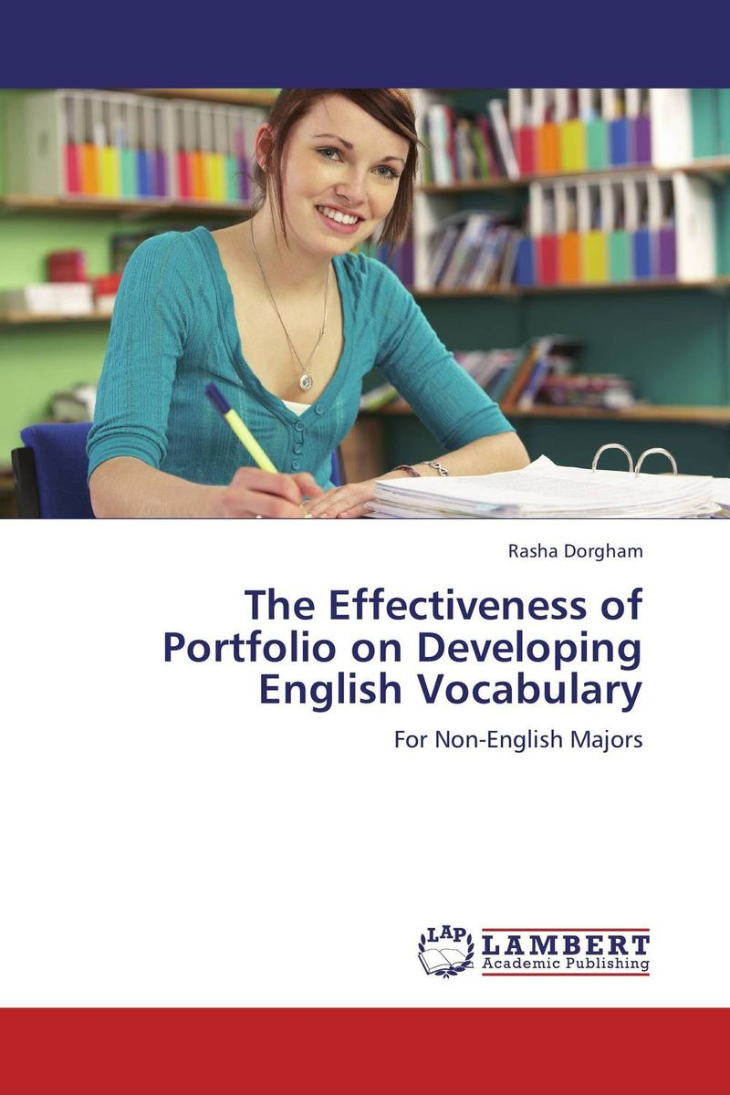 The Effectiveness of Portfolio on Developing English Vocabulary cassandra c green the effectiveness of a first year learning strategies seminar