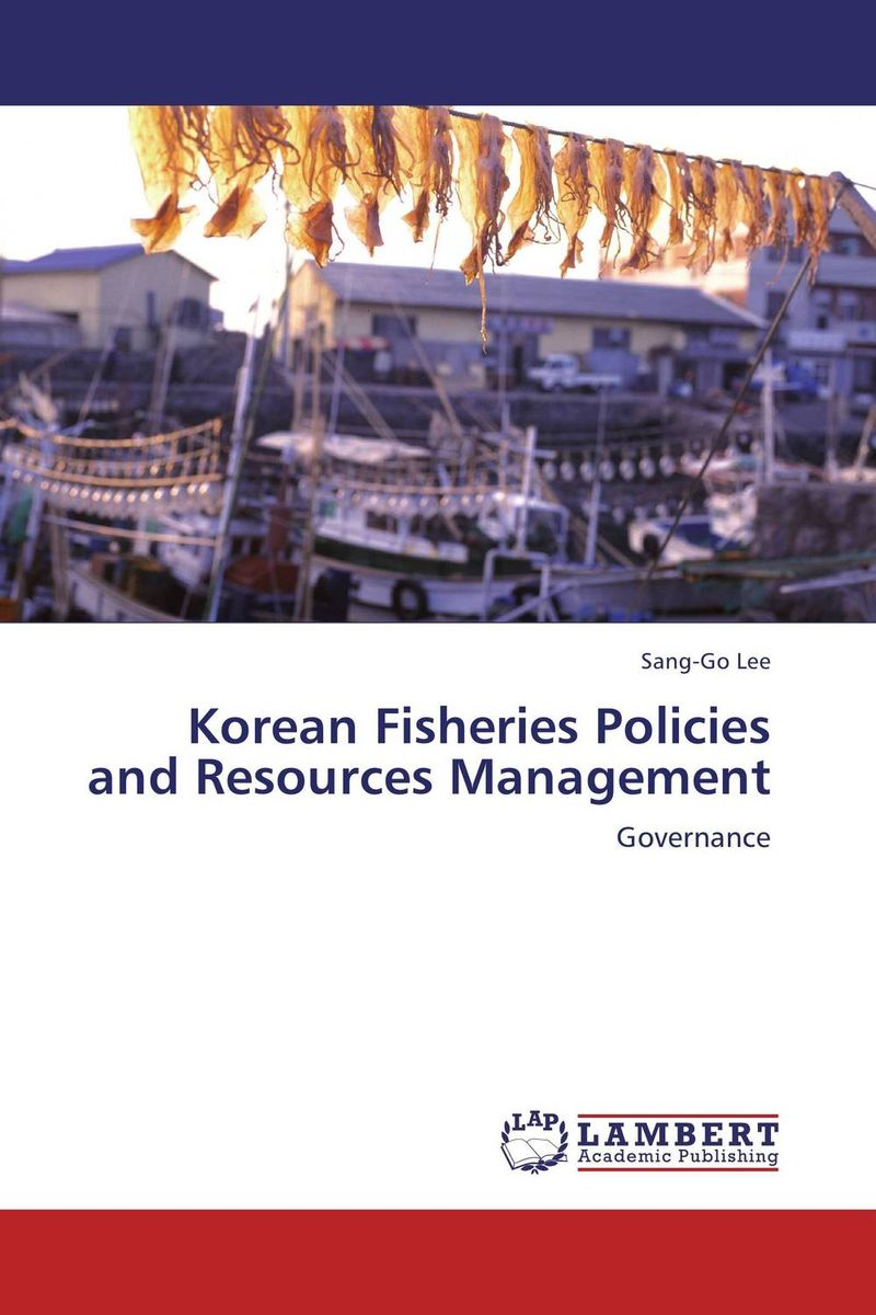 Korean Fisheries Policies and Resources Management comparison of global fisheries' efficiency levels using meta frontier