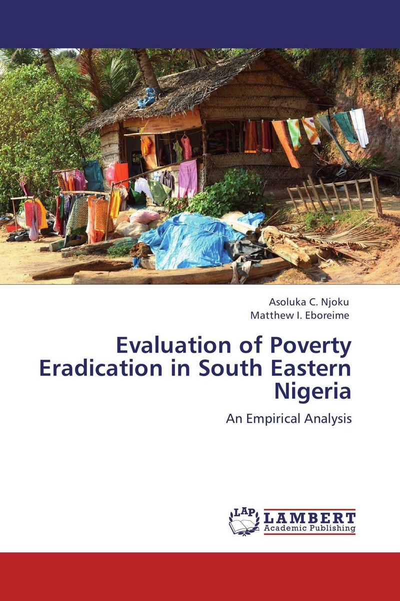 Evaluation of Poverty Eradication in South Eastern Nigeria купить