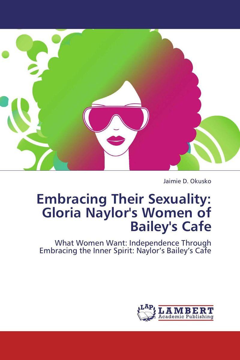 Embracing Their Sexuality: Gloria Naylor's Women of Bailey's Cafe gloria estefan gloria estefan the standards