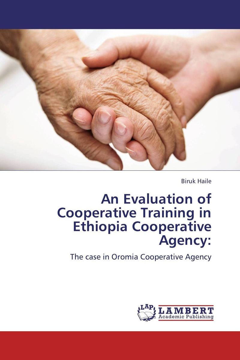 An Evaluation of Cooperative Training in Ethiopia Cooperative Agency: an evaluation of the role of csos in promotion of upe uganda